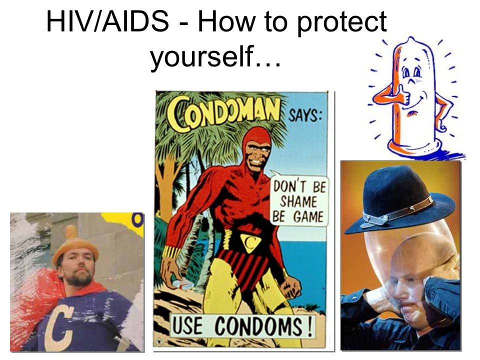 HIV/AIDS - How to protect yourself…