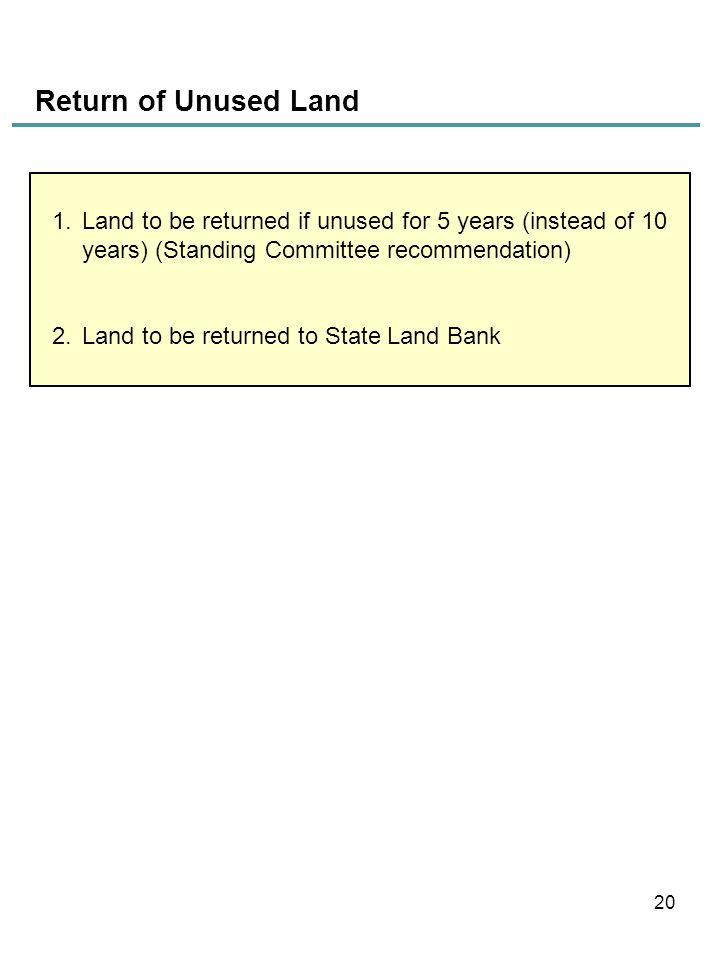 Return of Unused Land Land to be returned if unused for 5 years (instead of 10 years) (Standing Committee recommendation)