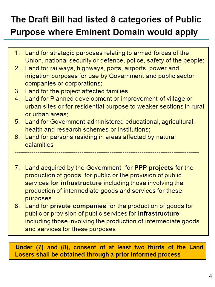 The Draft Bill had listed 8 categories of Public Purpose where Eminent Domain would apply