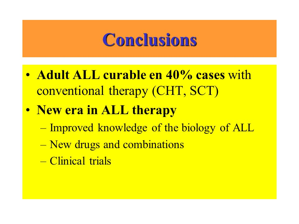 Conclusions Adult ALL curable en 40% cases with conventional therapy (CHT, SCT) New era in ALL therapy.