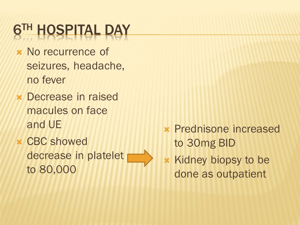 6th hospital day No recurrence of seizures, headache, no fever