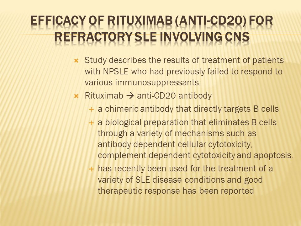 Efficacy of rituximab (anti-CD20) for refractory SLE involving CNS