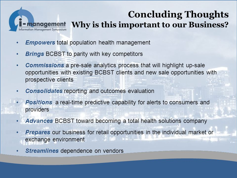 Concluding Thoughts Why is this important to our Business