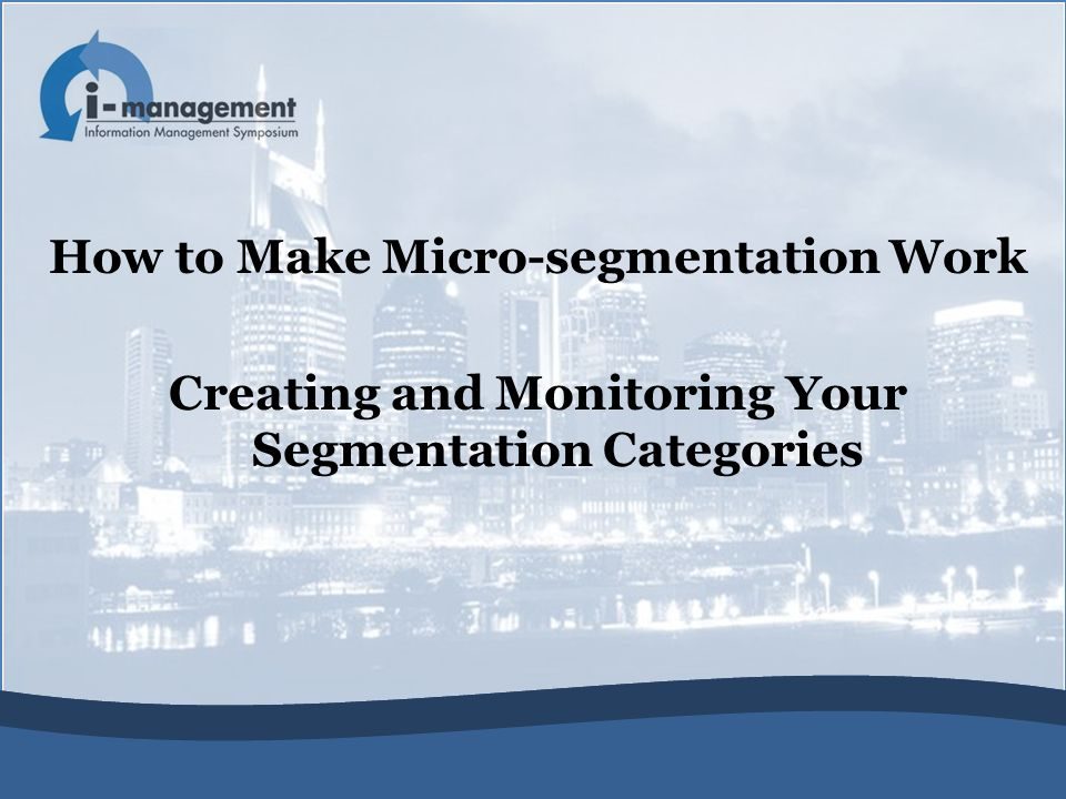 How to Make Micro-segmentation Work