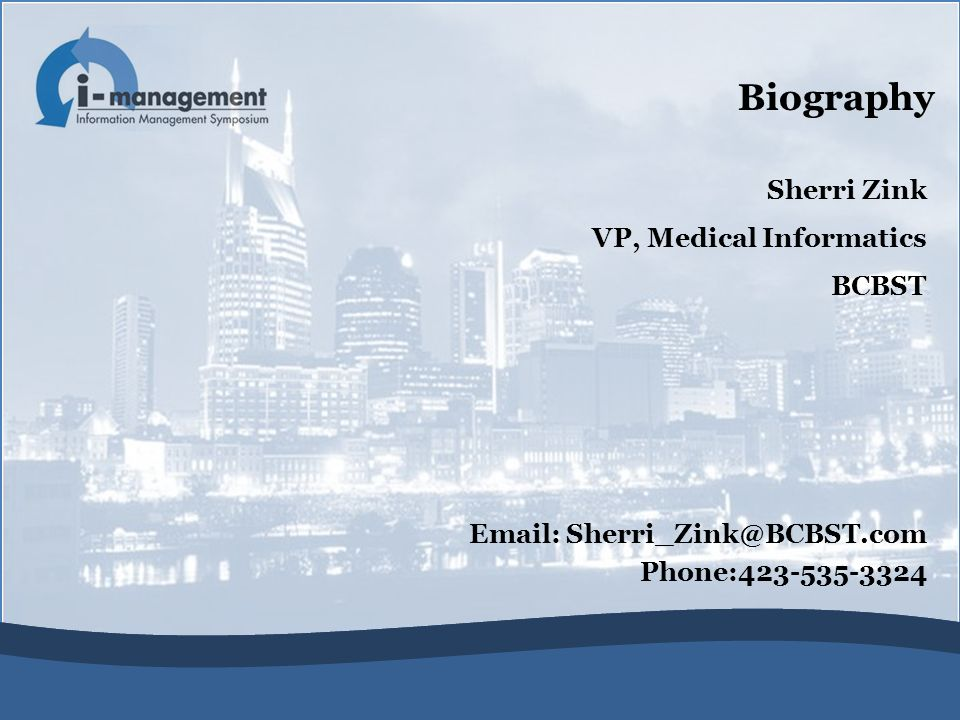 Sherri Zink VP, Medical Informatics BCBST   Phone: