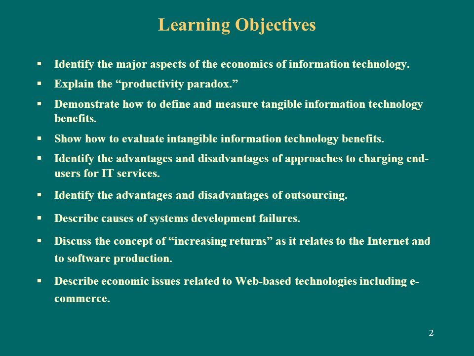 Learning Objectives Identify the major aspects of the economics of information technology. Explain the productivity paradox.