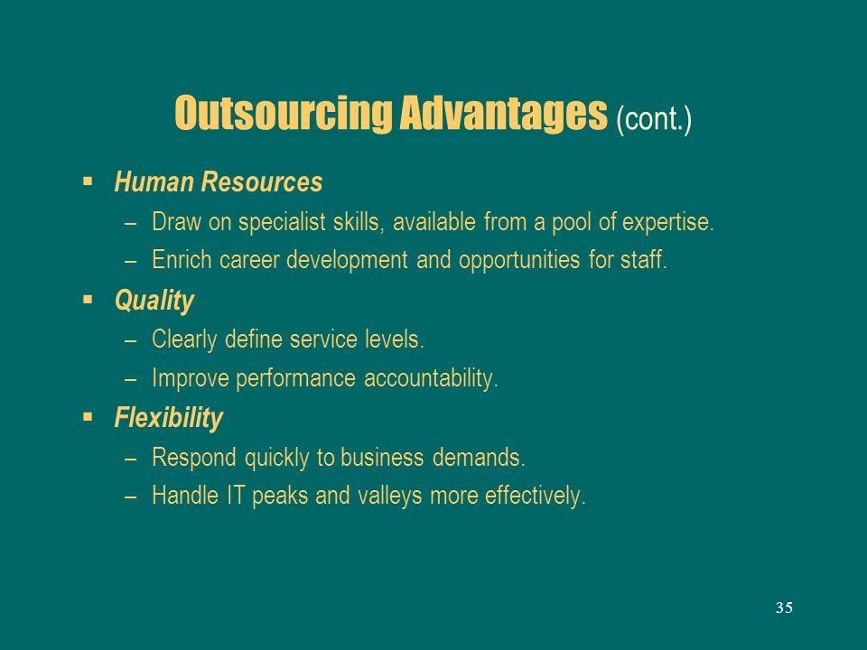 Outsourcing Advantages (cont.)