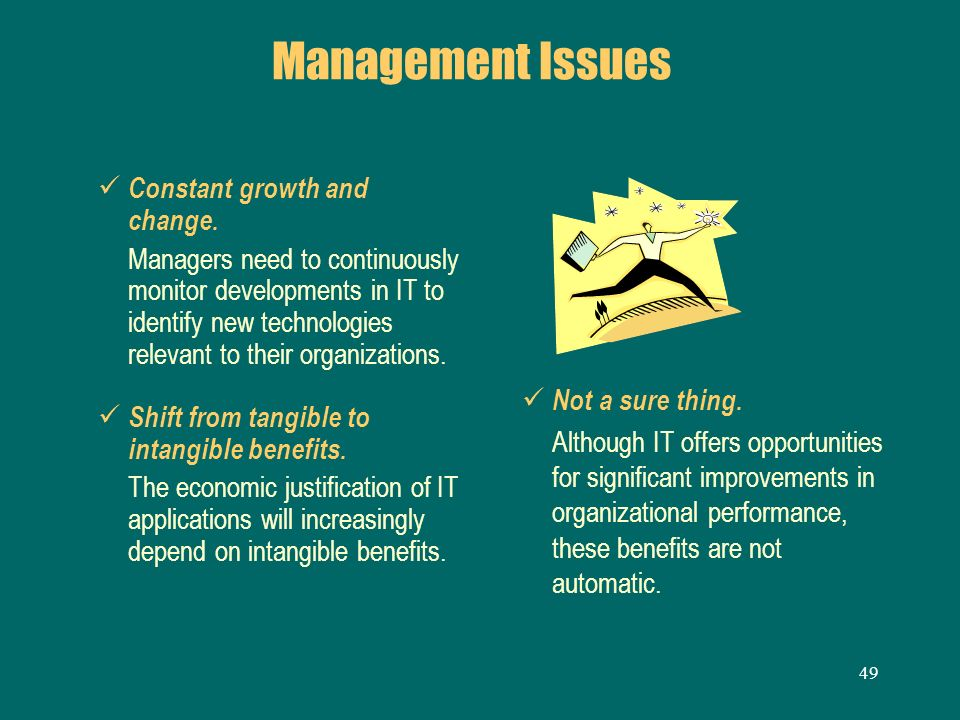 Management Issues Constant growth and change.