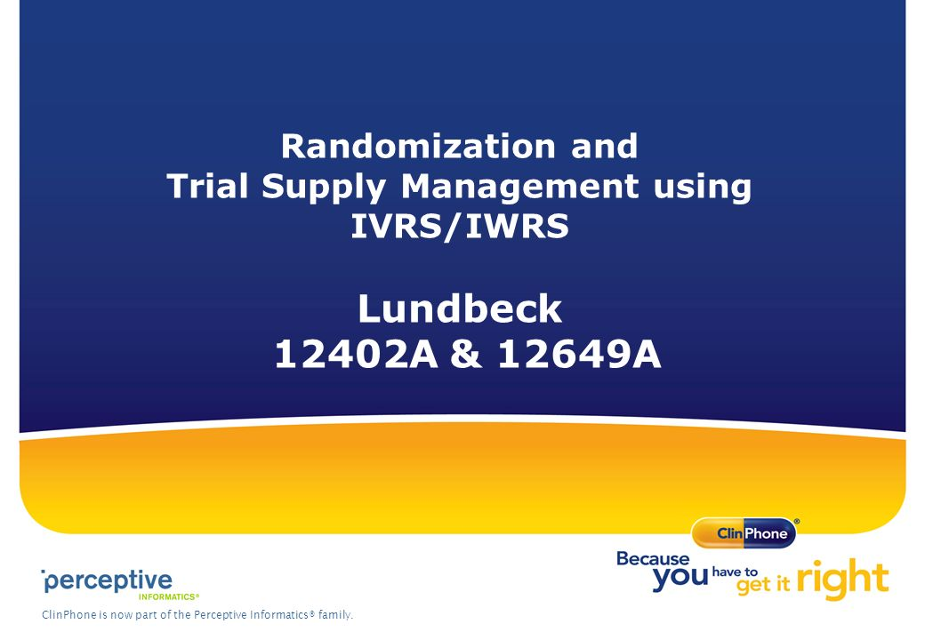 Randomization and Trial Supply Management using IVRS/IWRS Lundbeck 12402A & 12649A