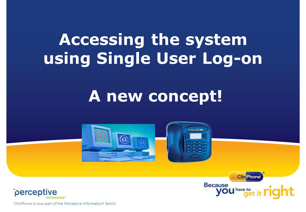 Accessing the system using Single User Log-on A new concept!