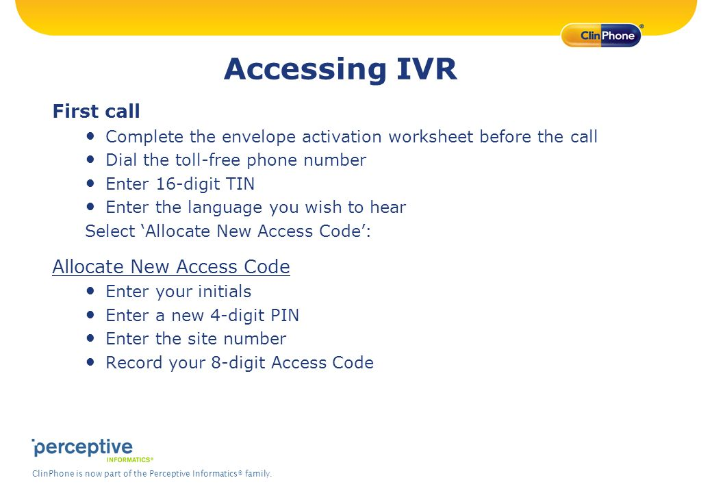 Accessing IVR First call Allocate New Access Code