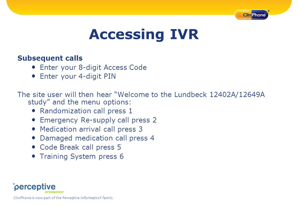 Accessing IVR Subsequent calls Enter your 8-digit Access Code