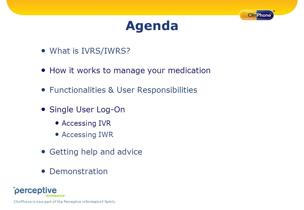 Agenda What is IVRS/IWRS How it works to manage your medication