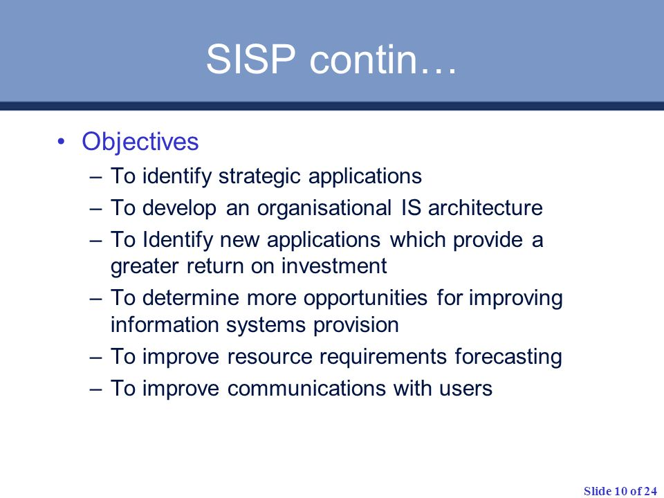 SISP contin… Objectives To identify strategic applications
