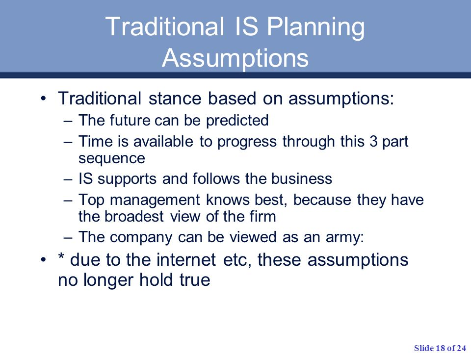 Traditional IS Planning Assumptions