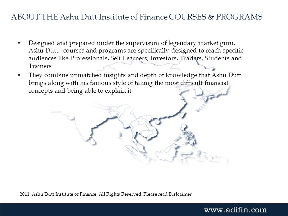 ABOUT THE Ashu Dutt Institute of Finance COURSES & PROGRAMS