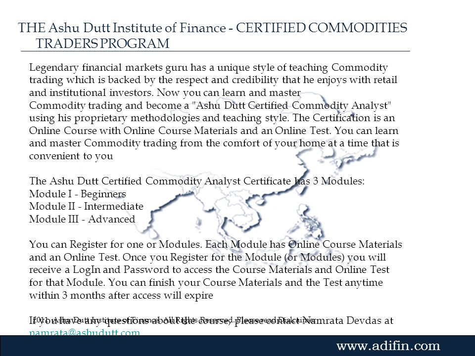 THE Ashu Dutt Institute of Finance - CERTIFIED COMMODITIES TRADERS PROGRAM