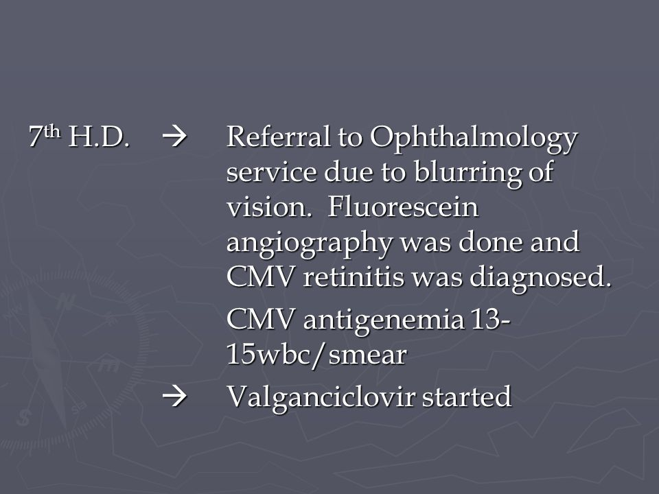 7th H. D. . Referral to Ophthalmology. service due to blurring of