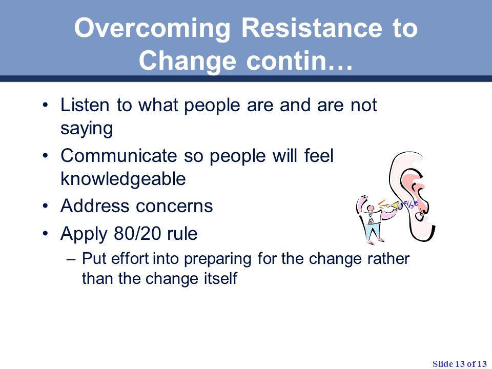 Overcoming Resistance to Change contin…