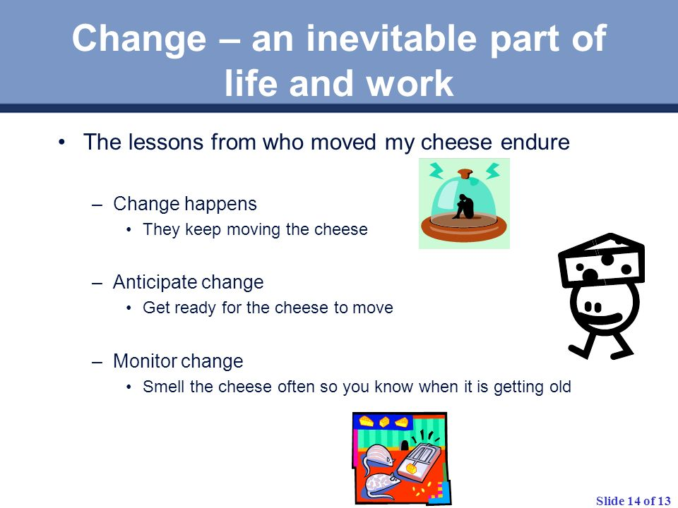 Change – an inevitable part of life and work