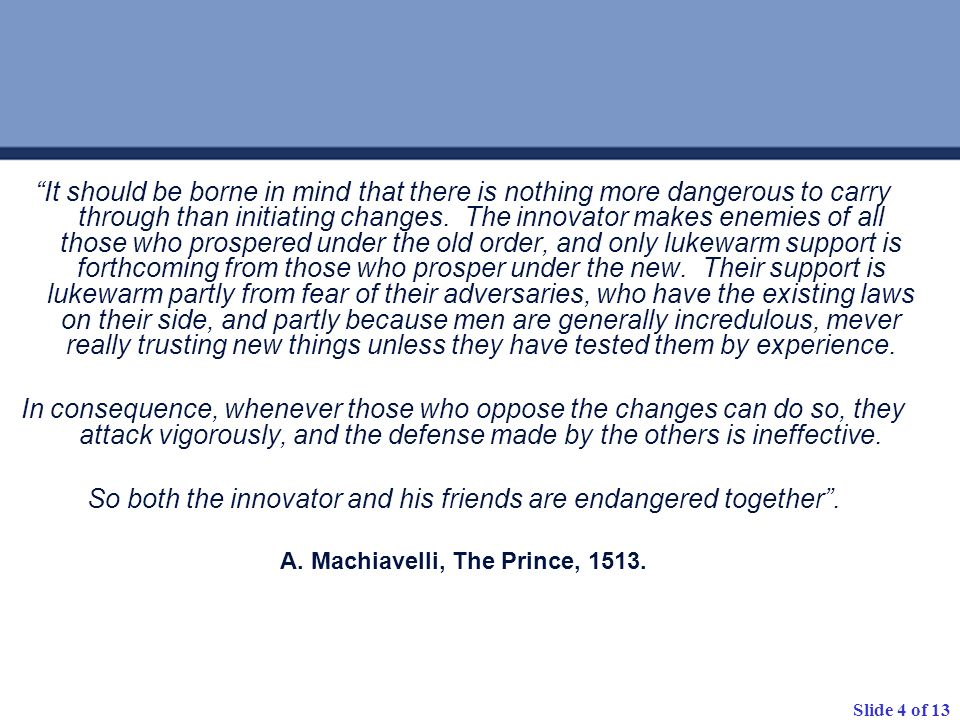 A. Machiavelli, The Prince, 1513.