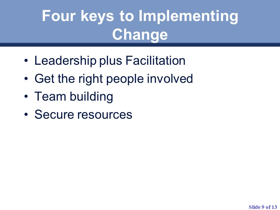 Four keys to Implementing Change