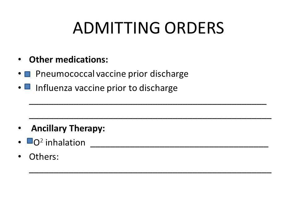 ADMITTING ORDERS Other medications: