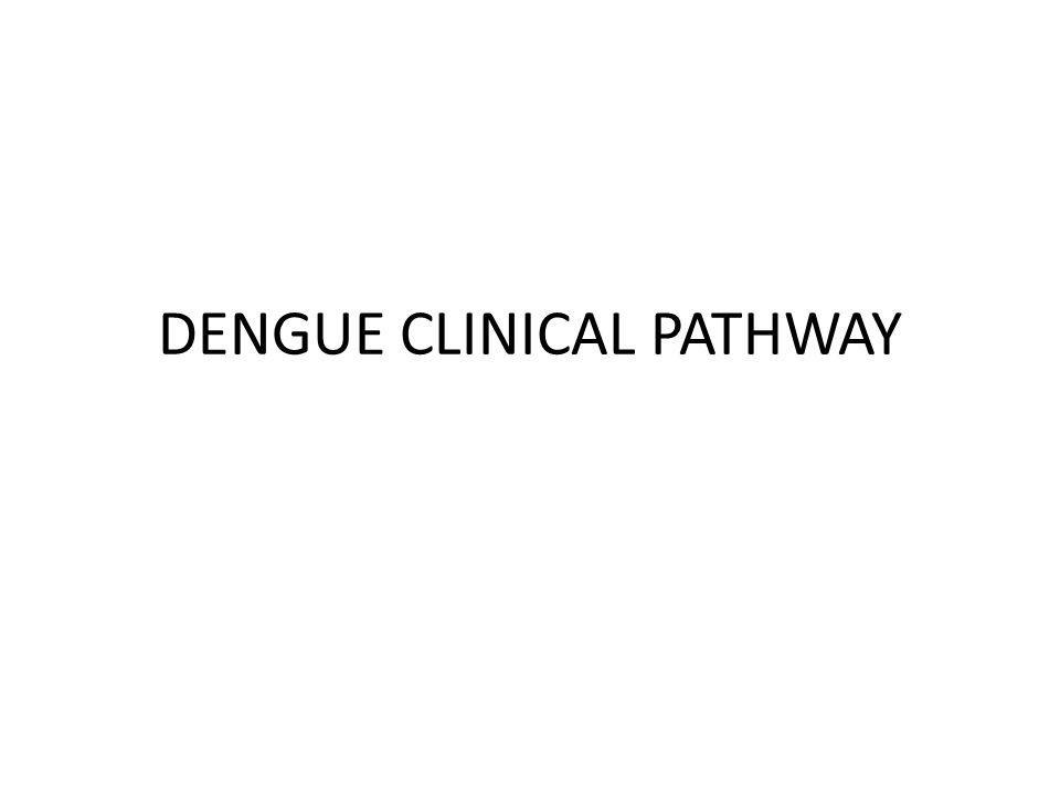 DENGUE CLINICAL PATHWAY