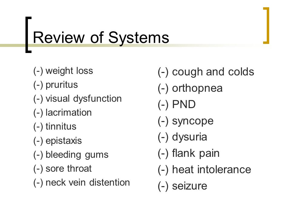 Review of Systems (-) cough and colds (-) orthopnea (-) PND