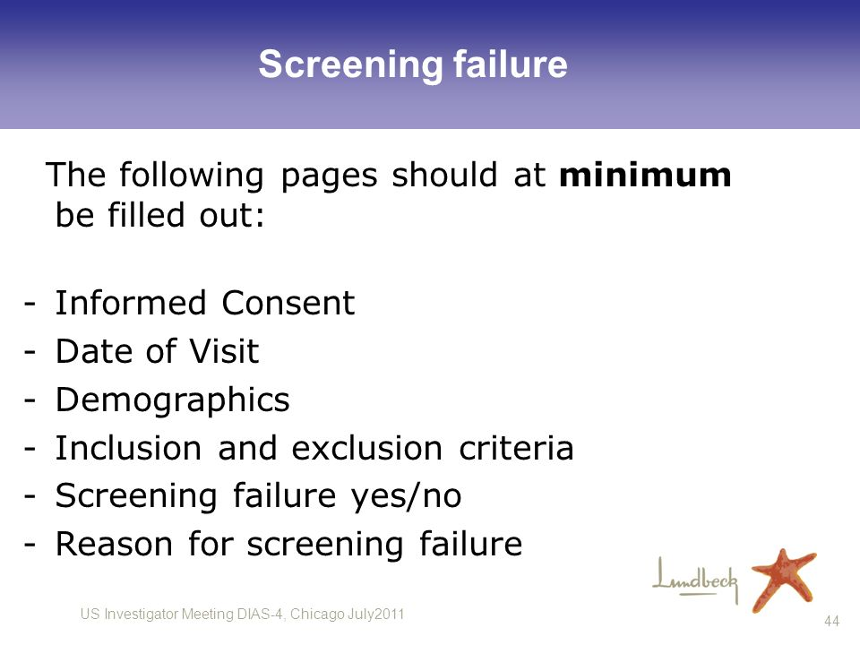 Screening failure The following pages should at minimum be filled out: