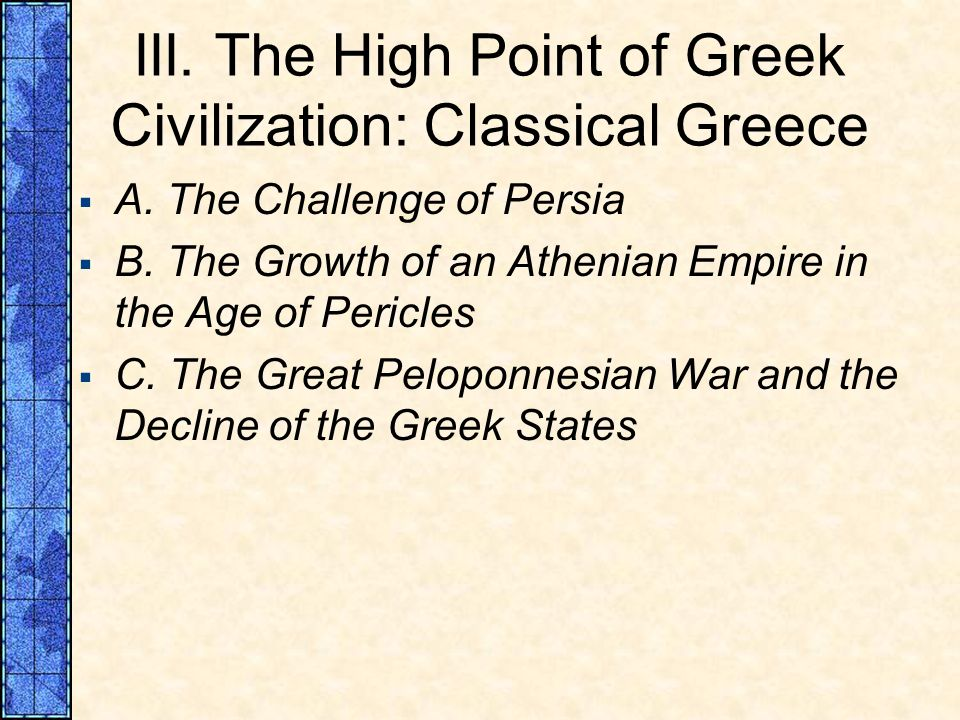 III. The High Point of Greek Civilization: Classical Greece