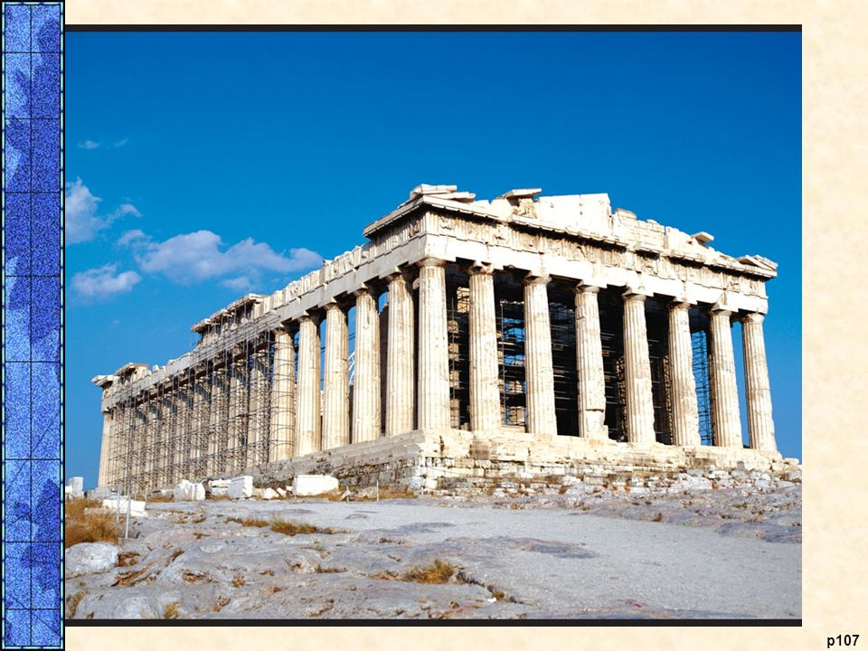 The Parthenon. The arts in Classical Greece were designed to express the eternal ideals of reason, moderation, symmetry, balance, and harmony. In architecture, the most important form was the temple, and the classic example of this kind of architecture is the Parthenon, built between 447 and 432 B.C.E. Located on the Acropolis in Athens, the Parthenon was dedicated to Athena, the patron goddess of the city, but it also served as a shining example of the power and wealth of the Athenian empire.
