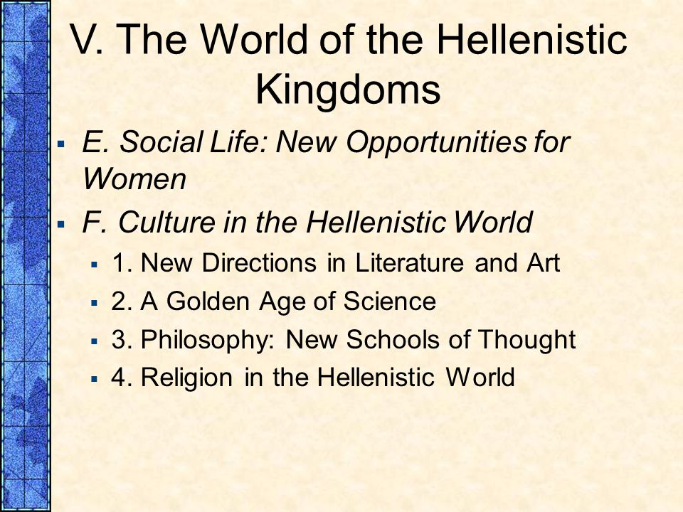 V. The World of the Hellenistic Kingdoms