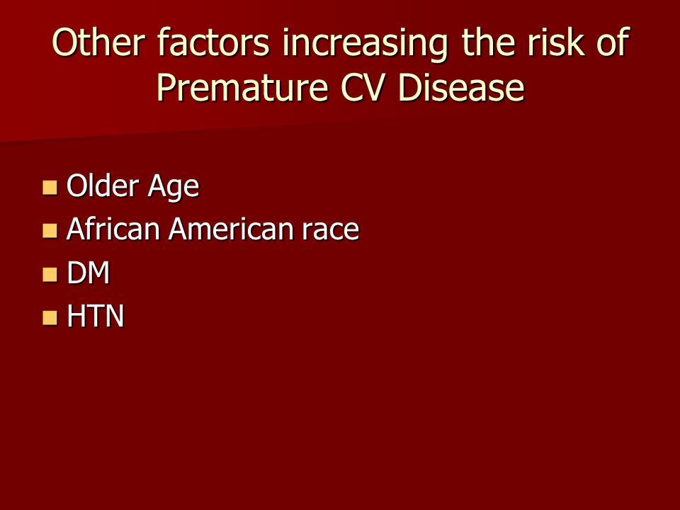 Other factors increasing the risk of Premature CV Disease