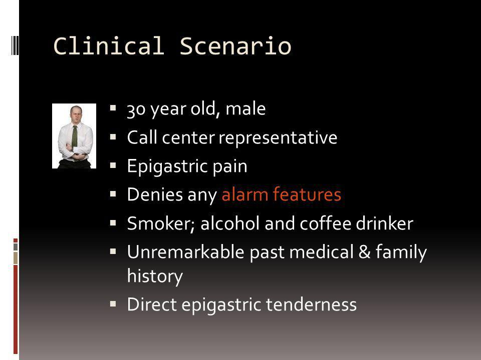 Clinical Scenario 30 year old, male Call center representative
