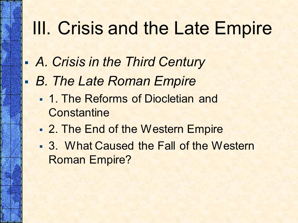 III. Crisis and the Late Empire