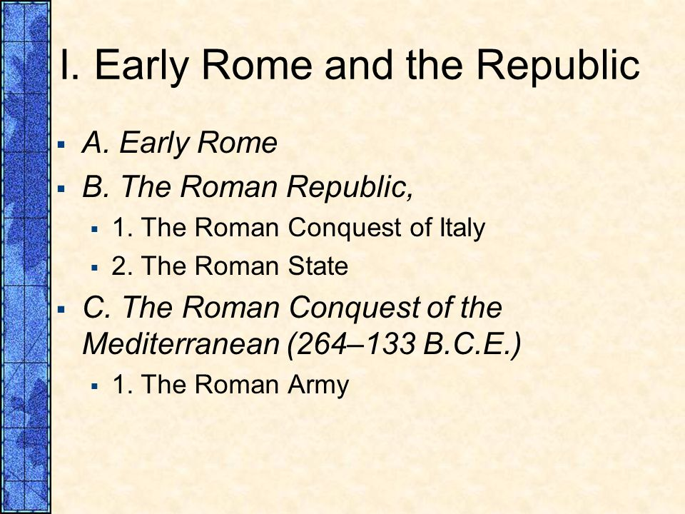 I. Early Rome and the Republic