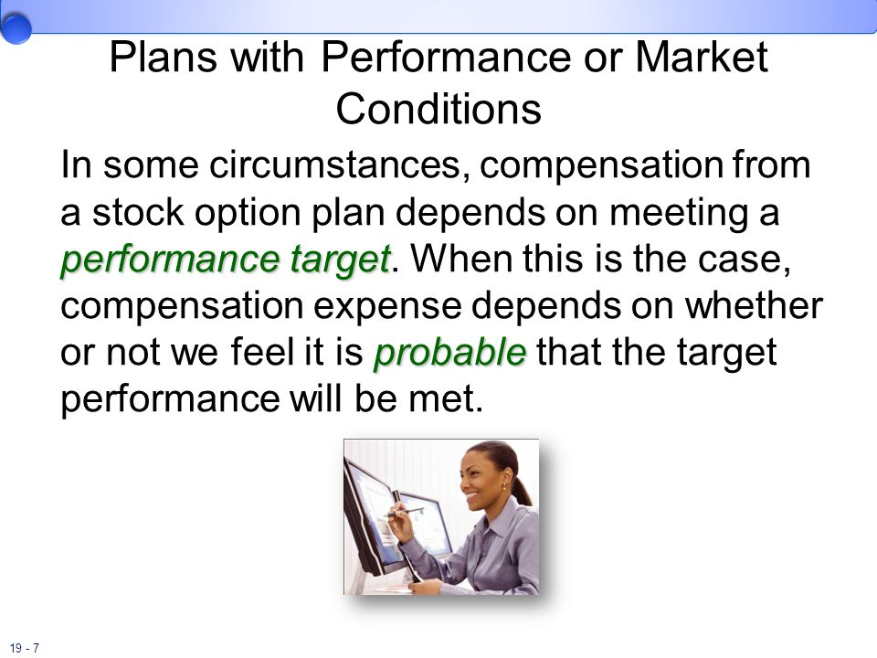 Plans with Performance or Market Conditions