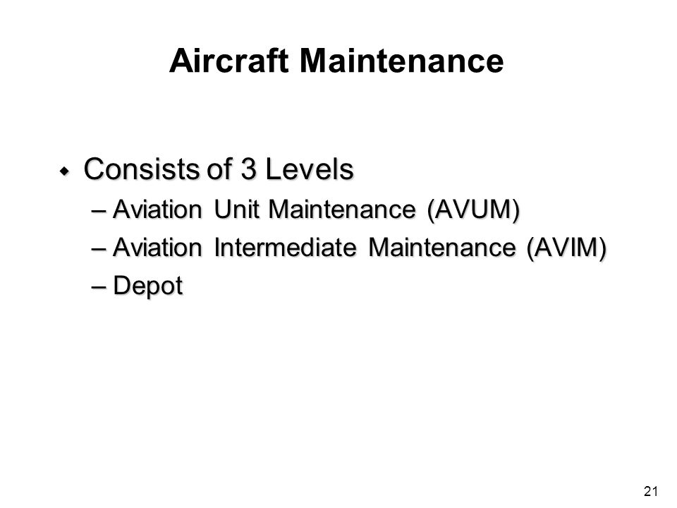 Aircraft Maintenance Consists of 3 Levels
