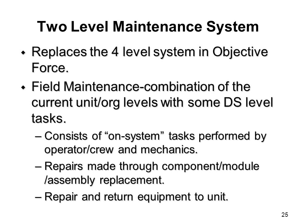 Two Level Maintenance System