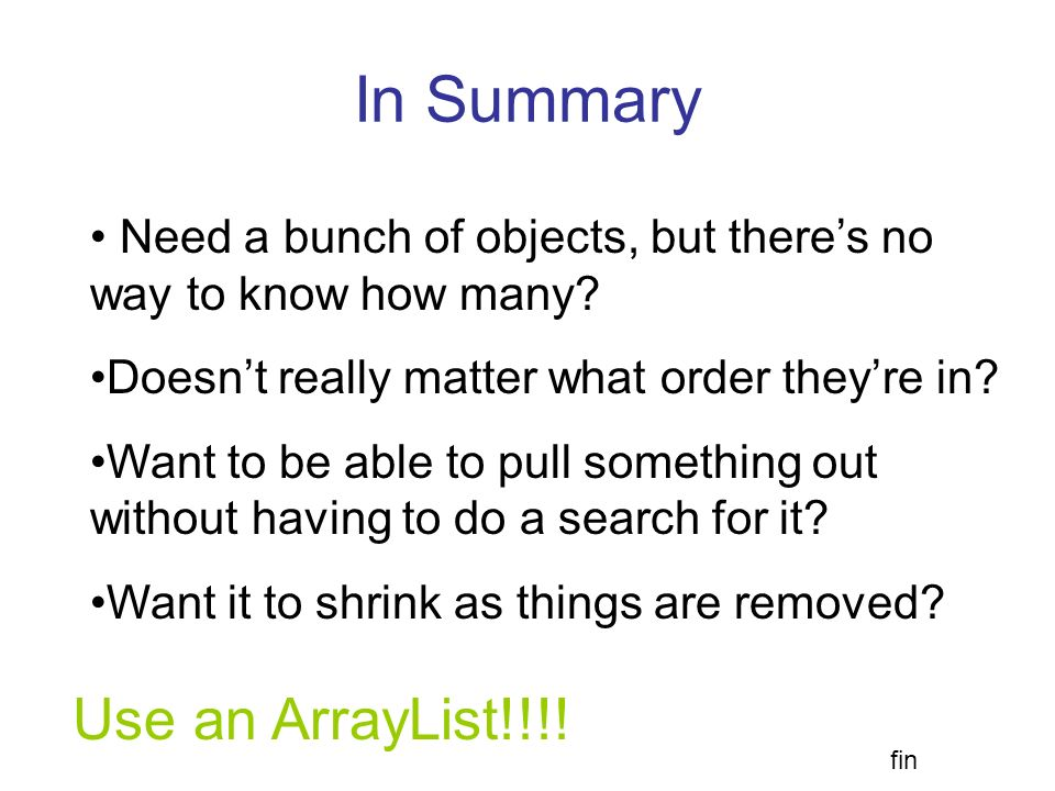 In Summary Use an ArrayList!!!!