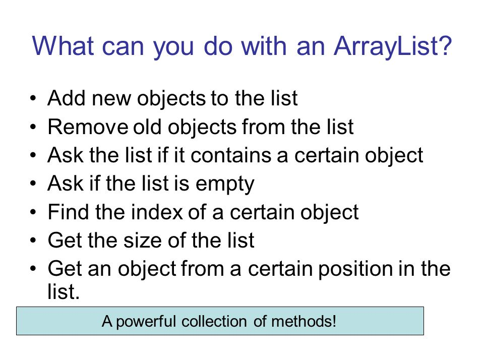 What can you do with an ArrayList