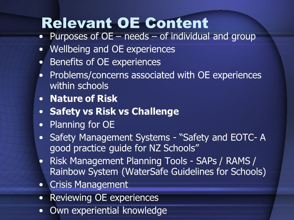 Relevant OE Content Purposes of OE – needs – of individual and group