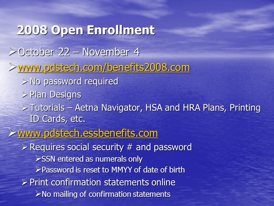 2008 Open Enrollment October 22 – November 4