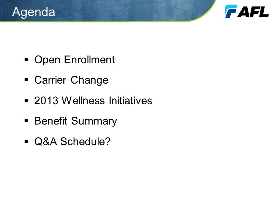Agenda Open Enrollment Carrier Change 2013 Wellness Initiatives