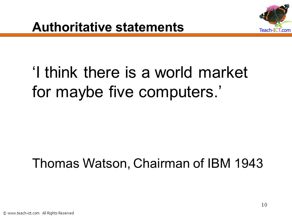 'I think there is a world market for maybe five computers.'