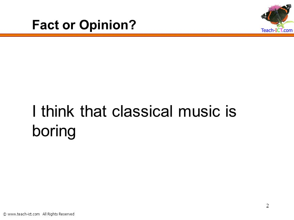 I think that classical music is boring