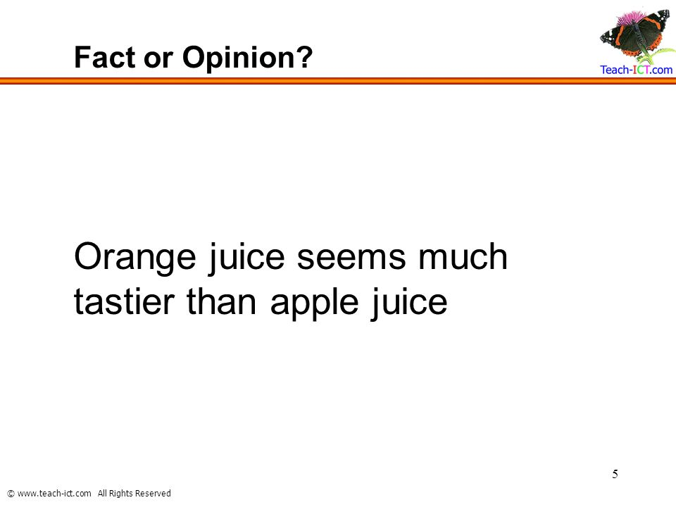 Orange juice seems much tastier than apple juice