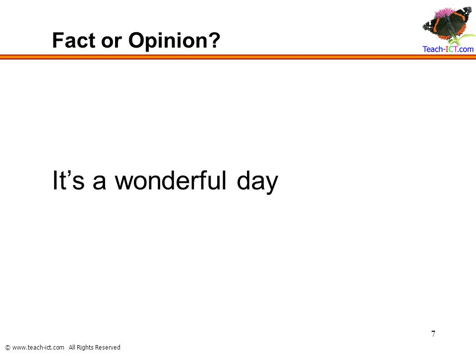 Fact or Opinion It's a wonderful day