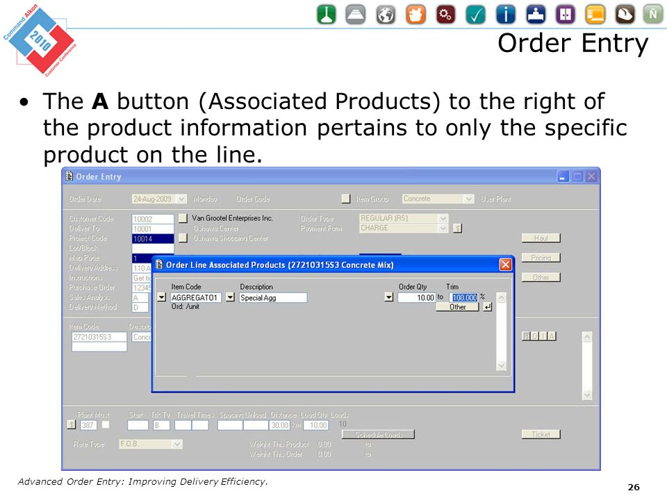 Order Entry The A button (Associated Products) to the right of the product information pertains to only the specific product on the line.